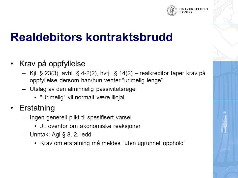 Realdebitors kontraktsbrudd Krav på oppfyllelse –Kjl.