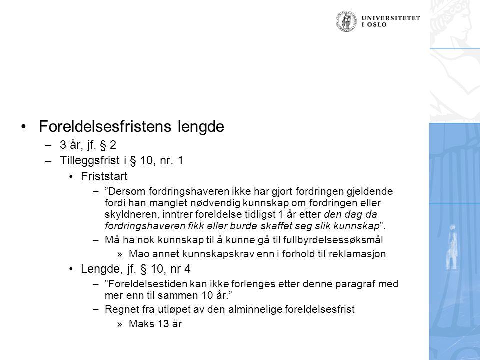 Foreldelsesfristens lengde –3 år, jf. § 2 –Tilleggsfrist i § 10, nr.