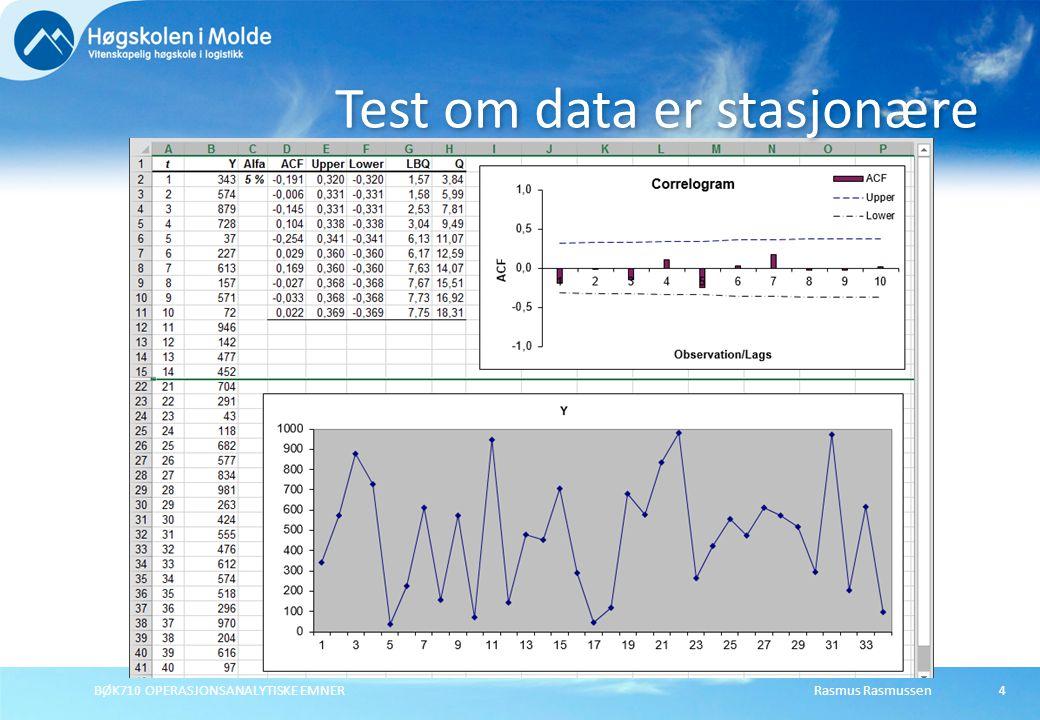 Rasmus RasmussenBØK710 OPERASJONSANALYTISKE EMNER4 Test om data er stasjonære