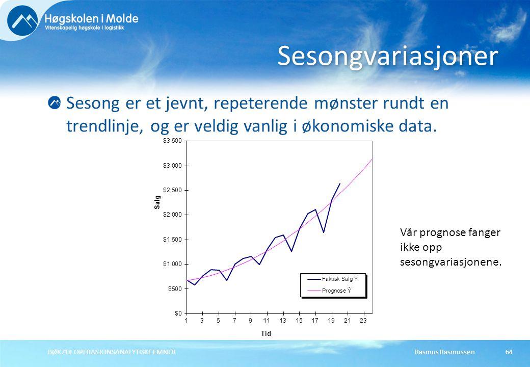 Rasmus RasmussenBØK710 OPERASJONSANALYTISKE EMNER64 Sesong er et jevnt, repeterende mønster rundt en trendlinje, og er veldig vanlig i økonomiske data
