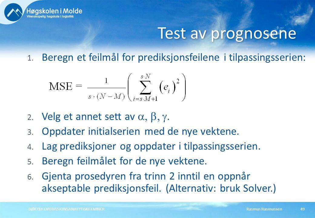 Rasmus RasmussenBØK710 OPERASJONSANALYTISKE EMNER49 Test av prognosene 2.