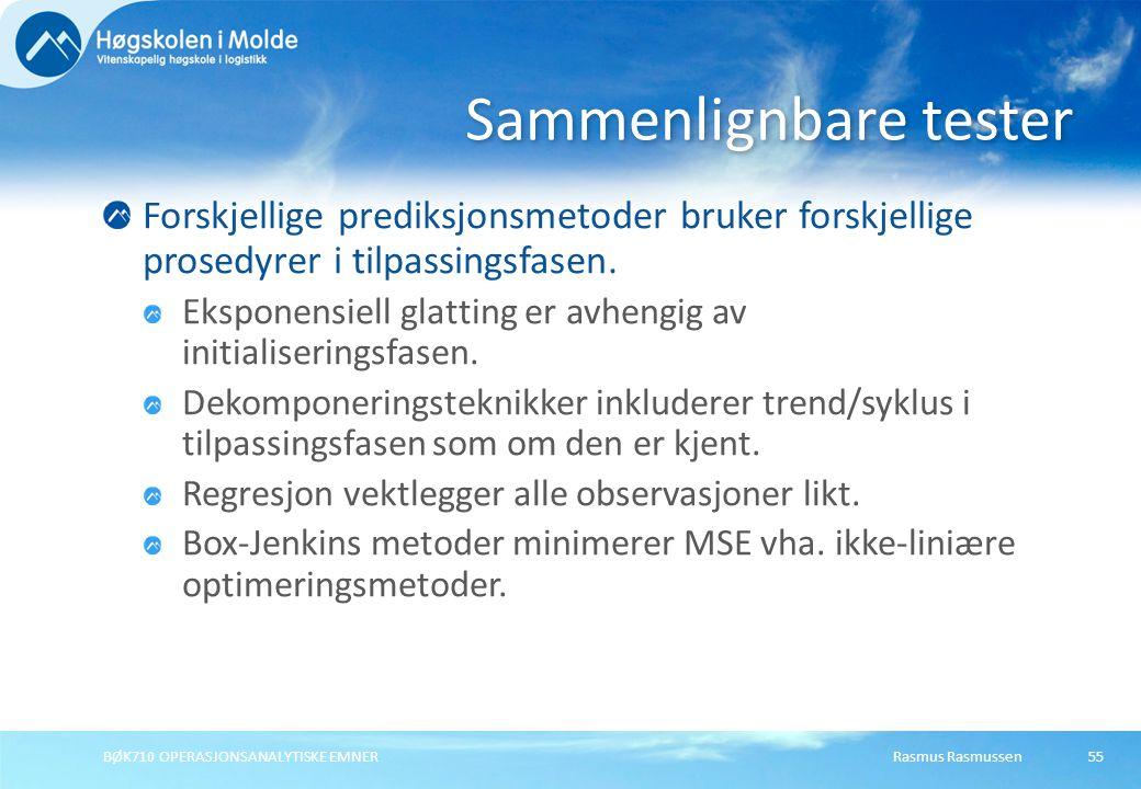 Rasmus RasmussenBØK710 OPERASJONSANALYTISKE EMNER55 Forskjellige prediksjonsmetoder bruker forskjellige prosedyrer i tilpassingsfasen.