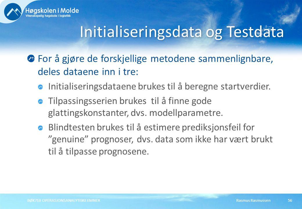 Rasmus RasmussenBØK710 OPERASJONSANALYTISKE EMNER56 For å gjøre de forskjellige metodene sammenlignbare, deles dataene inn i tre: Initialiseringsdataene brukes til å beregne startverdier.