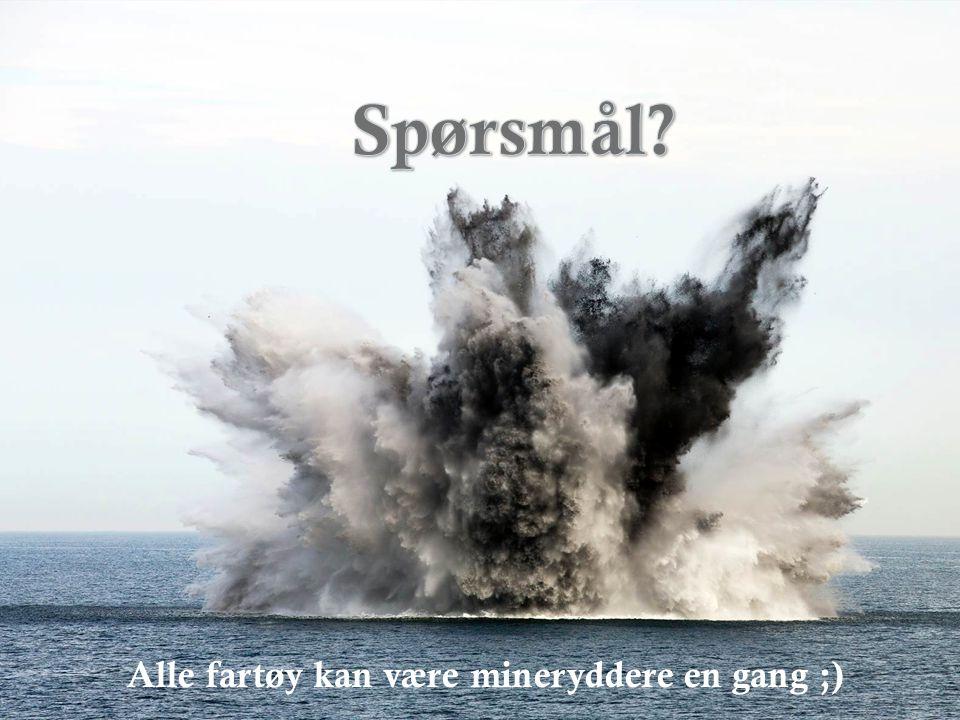 Alle fartøy kan være mineryddere en gang ;)