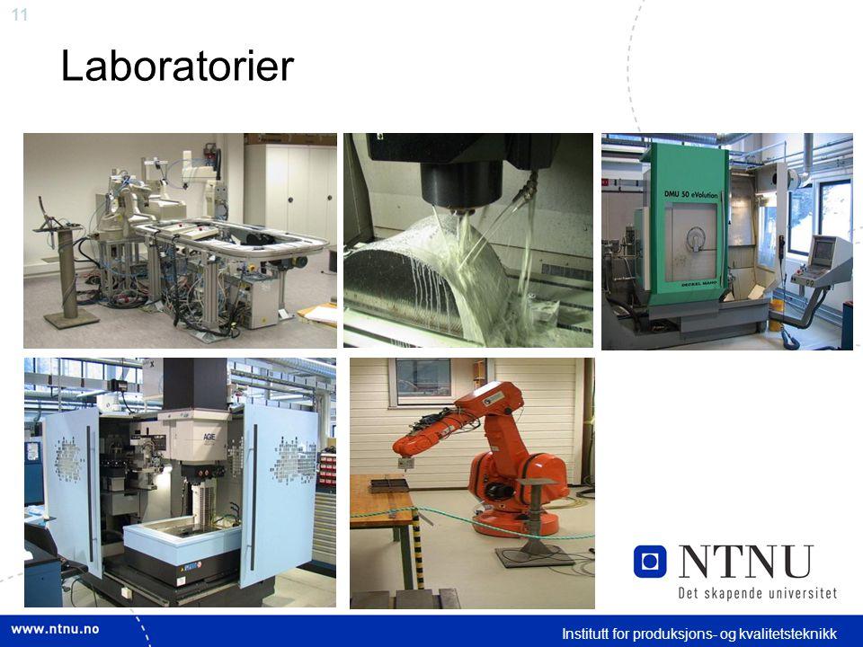 11 Laboratorier Institutt for produksjons- og kvalitetsteknikk