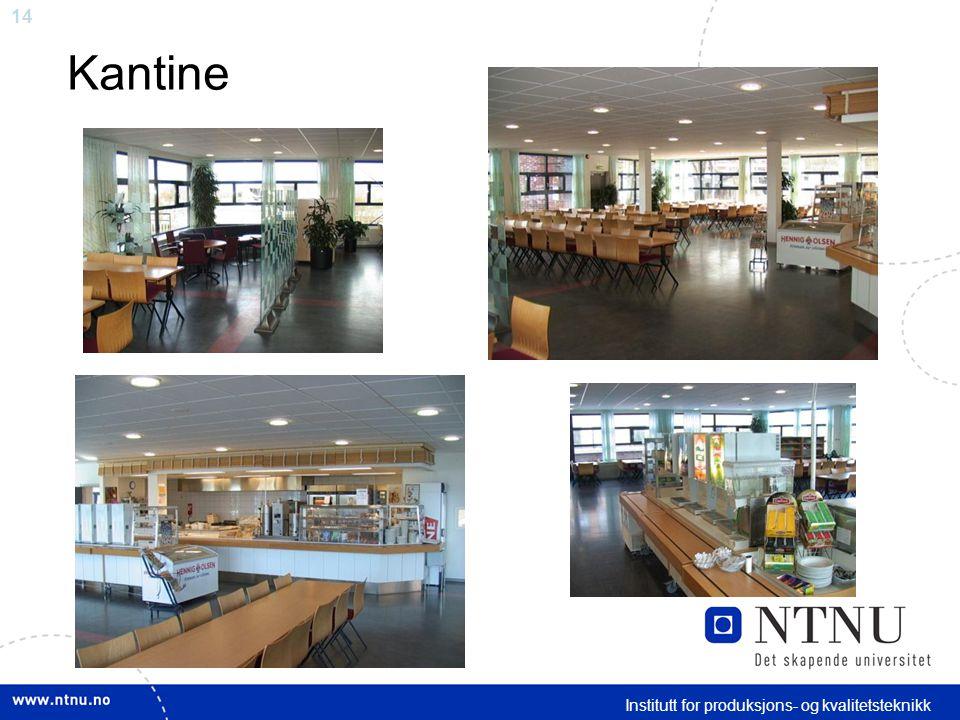 14 Kantine Institutt for produksjons- og kvalitetsteknikk