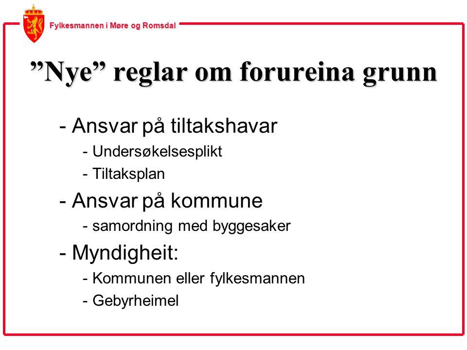 """Fylkesmannen i Møre og Romsdal """"Nye"""" reglar om forureina grunn - Ansvar på tiltakshavar - Undersøkelsesplikt - Tiltaksplan - Ansvar på kommune - samor"""