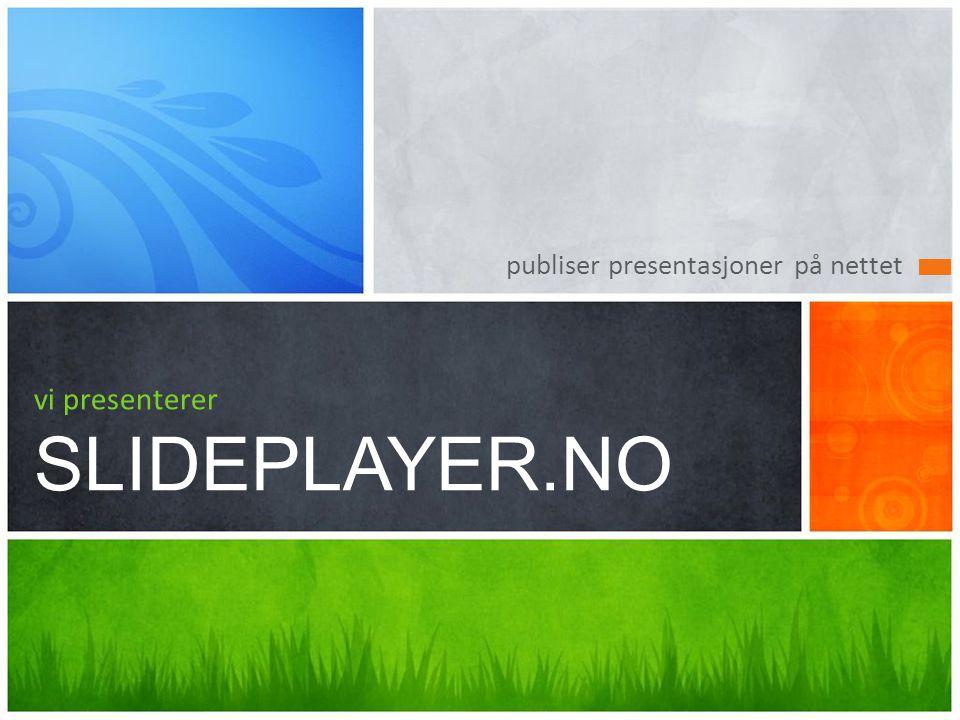 publiser presentasjoner på nettet vi presenterer SLIDEPLAYER.NO