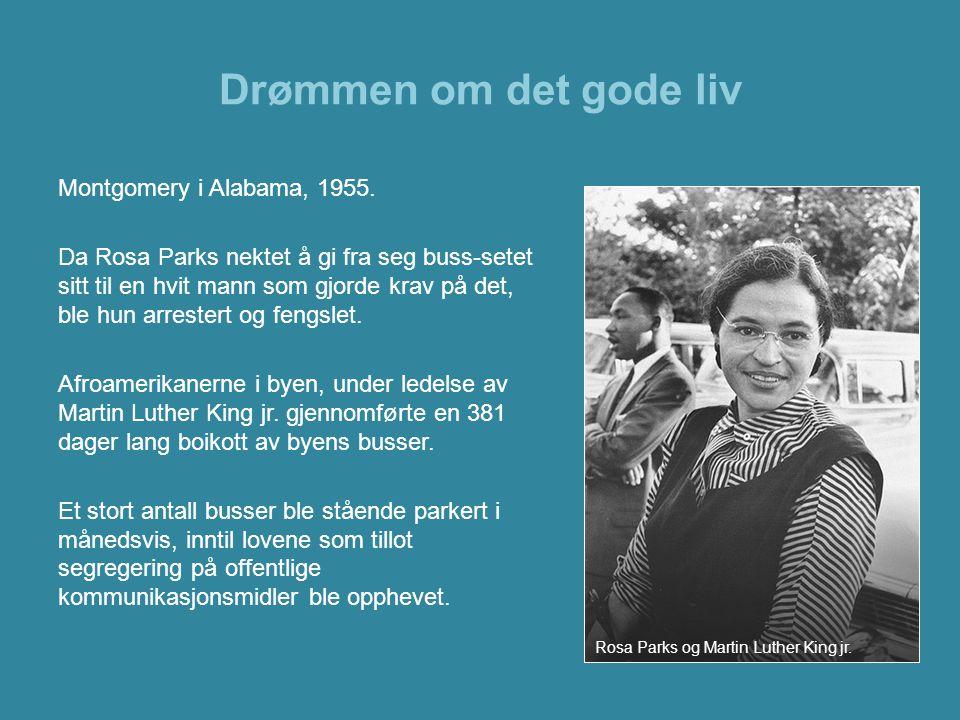 Drømmen om det gode liv Montgomery i Alabama, 1955. Da Rosa Parks nektet å gi fra seg buss-setet sitt til en hvit mann som gjorde krav på det, ble hun