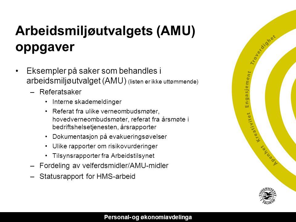 Personal- og økonomiavdelinga Arbeidsmiljøutvalgets (AMU) oppgaver •Eksempler på saker som behandles i arbeidsmiljøutvalget (AMU) (listen er ikke uttø