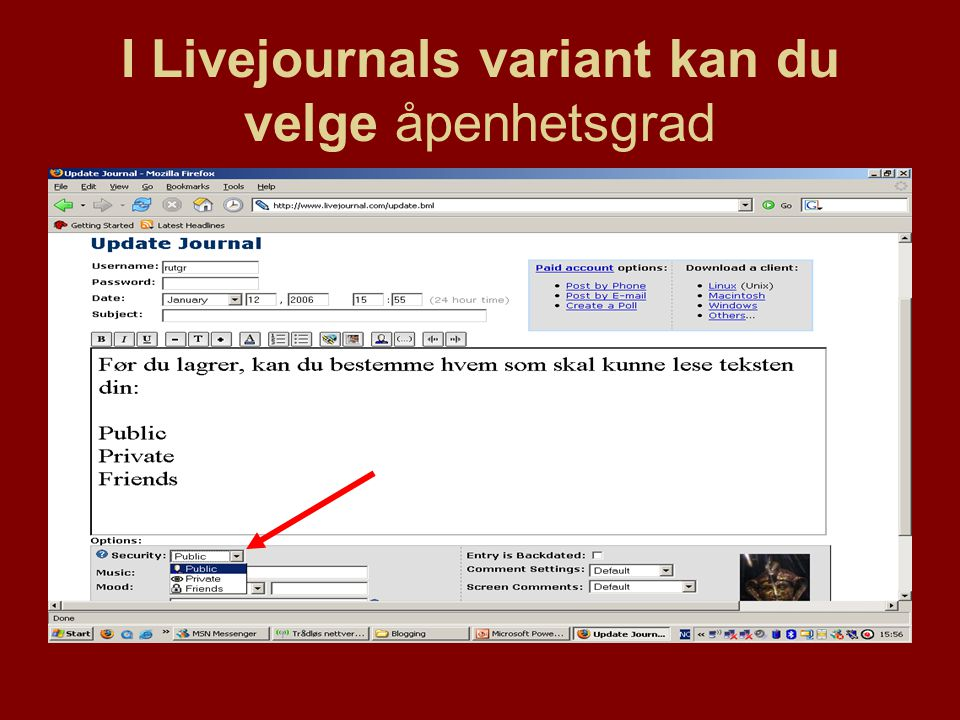 I Livejournals variant kan du velge åpenhetsgrad
