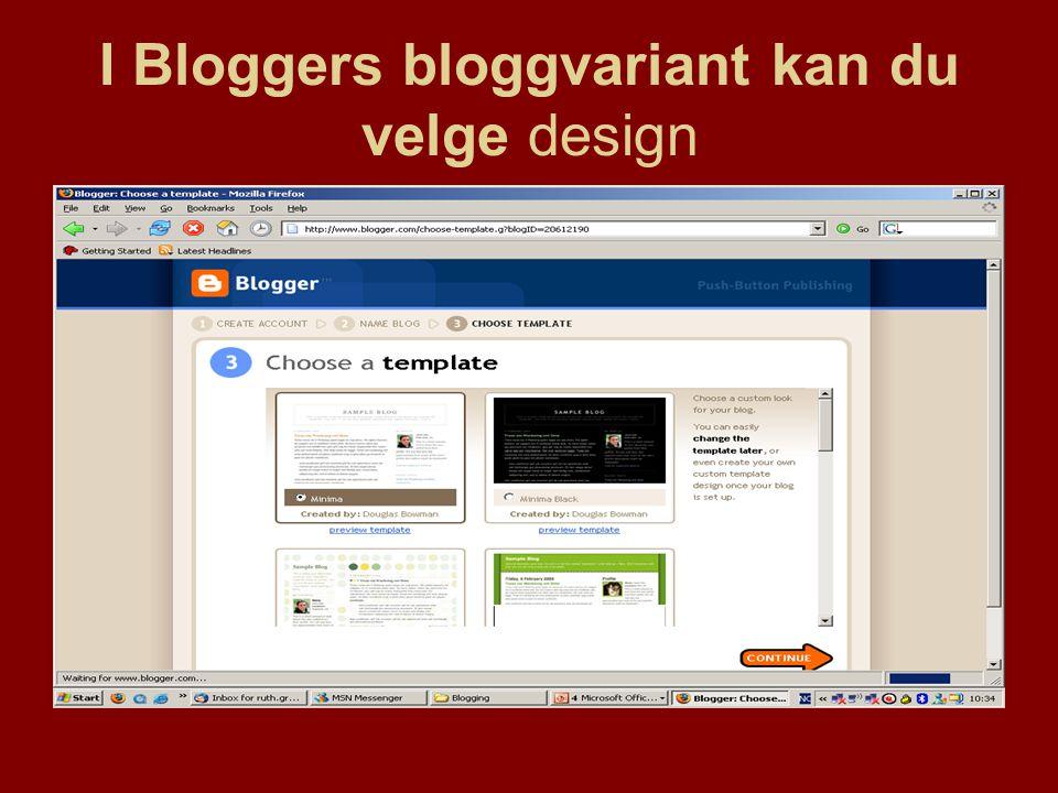 I Bloggers bloggvariant kan du velge design