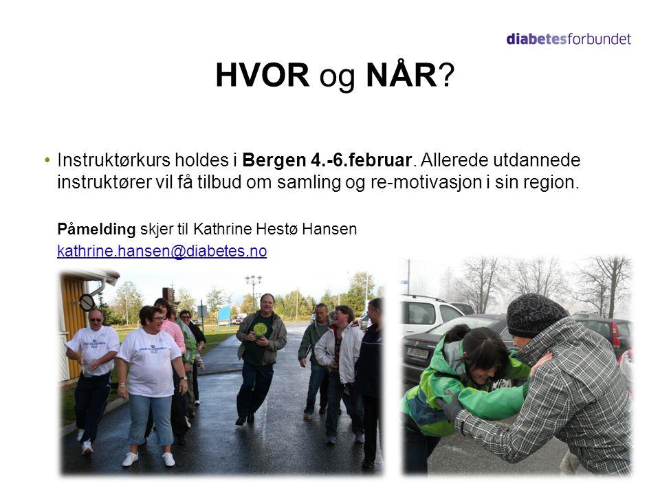 HVOR og NÅR? •Instruktørkurs holdes i Bergen 4.-6.februar. Allerede utdannede instruktører vil få tilbud om samling og re-motivasjon i sin region. Påm