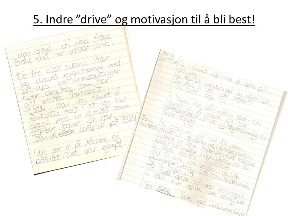 """5. Indre """"drive"""" og motivasjon til å bli best!"""