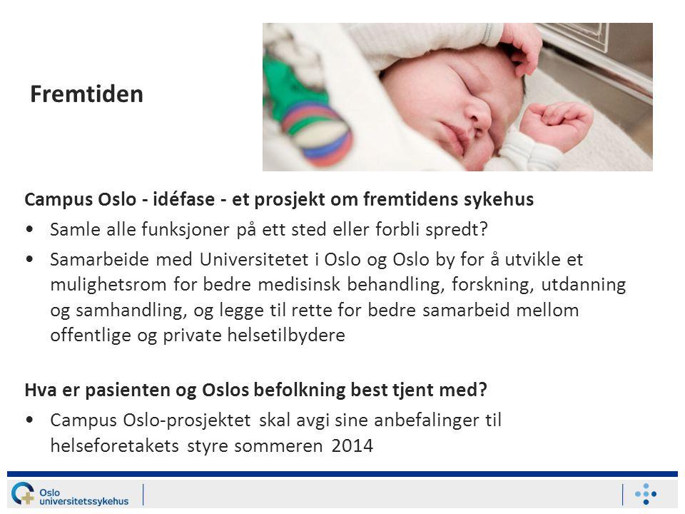 Fremtiden Campus Oslo - idéfase - et prosjekt om fremtidens sykehus •Samle alle funksjoner på ett sted eller forbli spredt? •Samarbeide med Universite