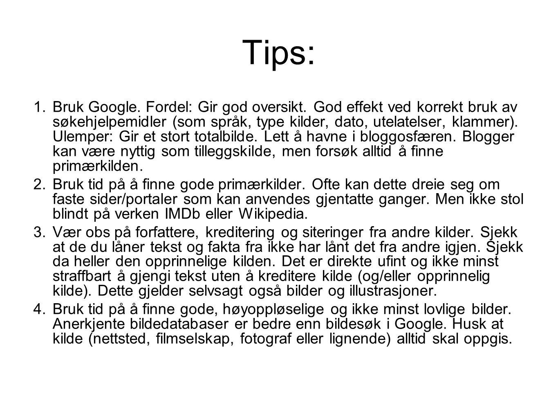 Tips: 1.Bruk Google. Fordel: Gir god oversikt.