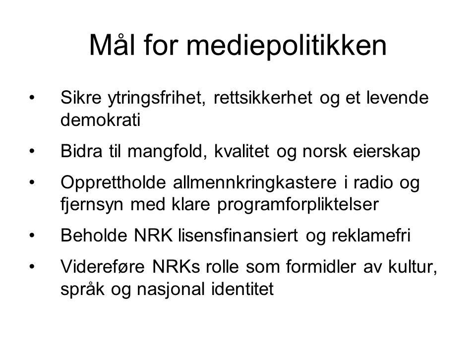 Mål for mediepolitikken •Sikre ytringsfrihet, rettsikkerhet og et levende demokrati •Bidra til mangfold, kvalitet og norsk eierskap •Opprettholde allm