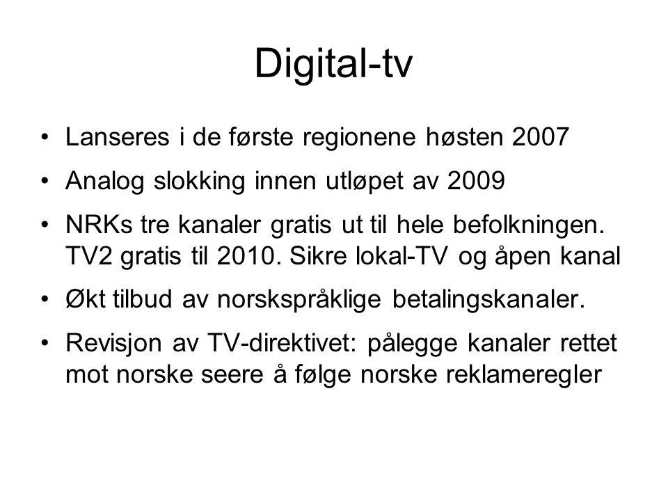 Digital-tv •Lanseres i de første regionene høsten 2007 •Analog slokking innen utløpet av 2009 •NRKs tre kanaler gratis ut til hele befolkningen. TV2 g