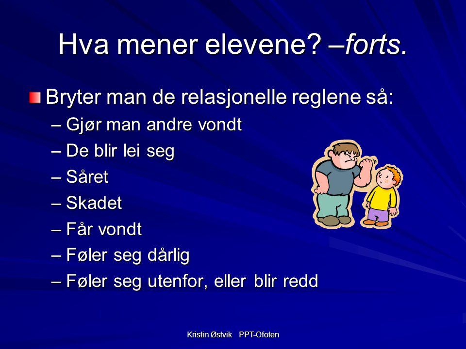 Kristin Østvik PPT-Ofoten Hva mener elevene.–forts.