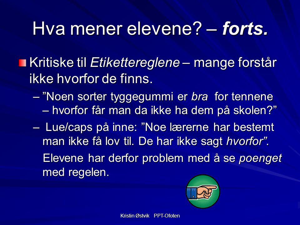 Kristin Østvik PPT-Ofoten Hva mener elevene.– forts.