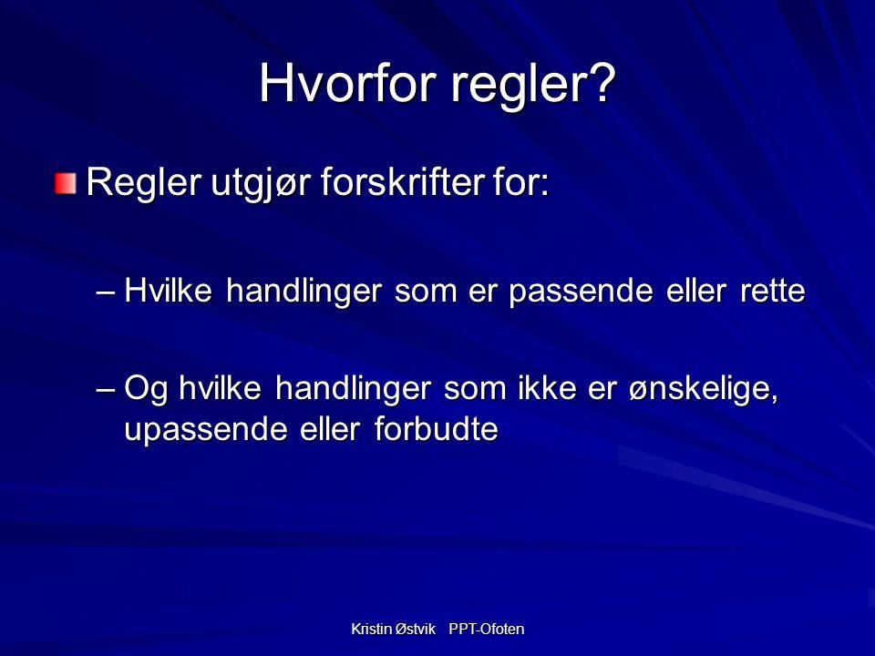 Kristin Østvik PPT-Ofoten Hvorfor regler.