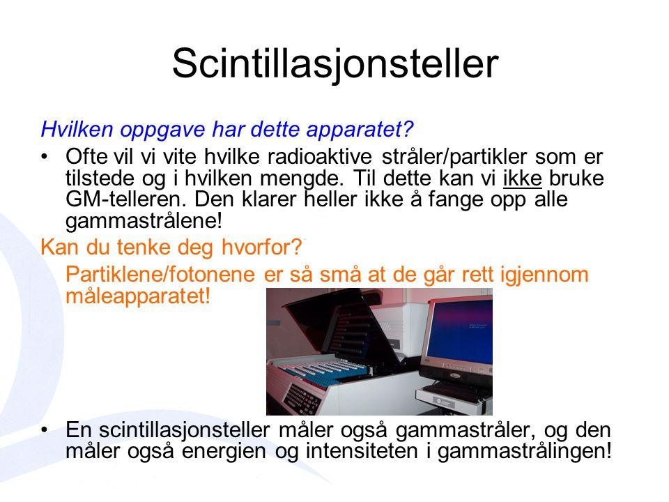 Hva kalles apparatet som registrerer stråling? Geiger-Müller-teller (GM-teller) •D•Den måler antall partikler som sendes ut pr. sekund). Den kan ikke