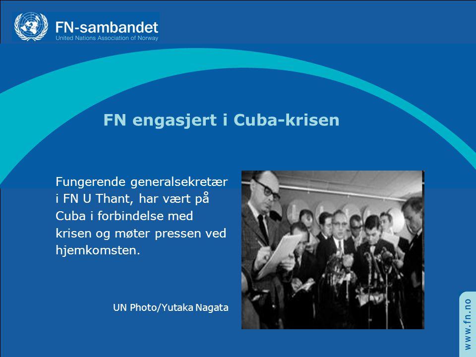 FN engasjert i Cuba-krisen Fungerende generalsekretær i FN U Thant, har vært på Cuba i forbindelse med krisen og møter pressen ved hjemkomsten.