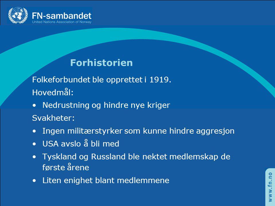 Forhistorien Folkeforbundet ble opprettet i 1919.