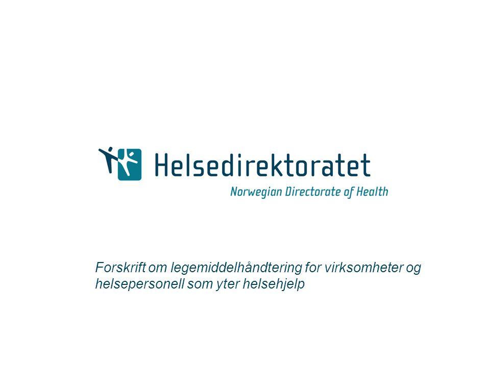 Ny forskrift… • I kraft 1.mai 2008 • Er hjemlet i: • Spesialisthelse- tjenesteloven • Kommunehelse- tjenesteloven • Helsepersonelloven • Legemiddelloven • Erstatter: • Forskrift om legemiddelforsyning i den kommunale helsetjenesten • Forskrift om legemiddelforsyningen mv.