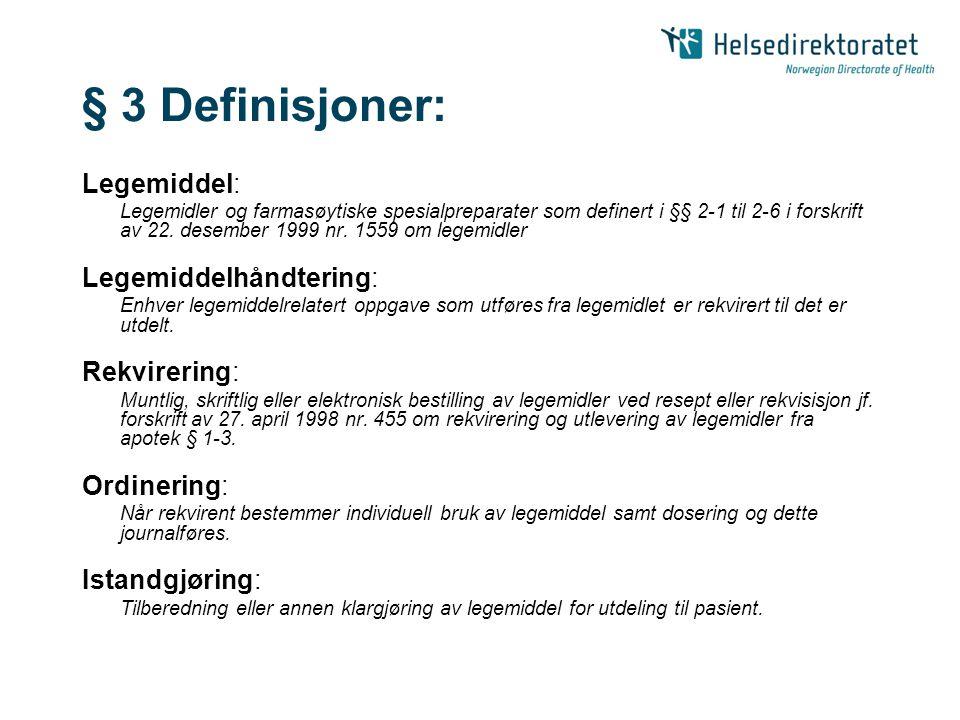 § 3 Definisjoner: Legemiddel: Legemidler og farmasøytiske spesialpreparater som definert i §§ 2-1 til 2-6 i forskrift av 22. desember 1999 nr. 1559 om