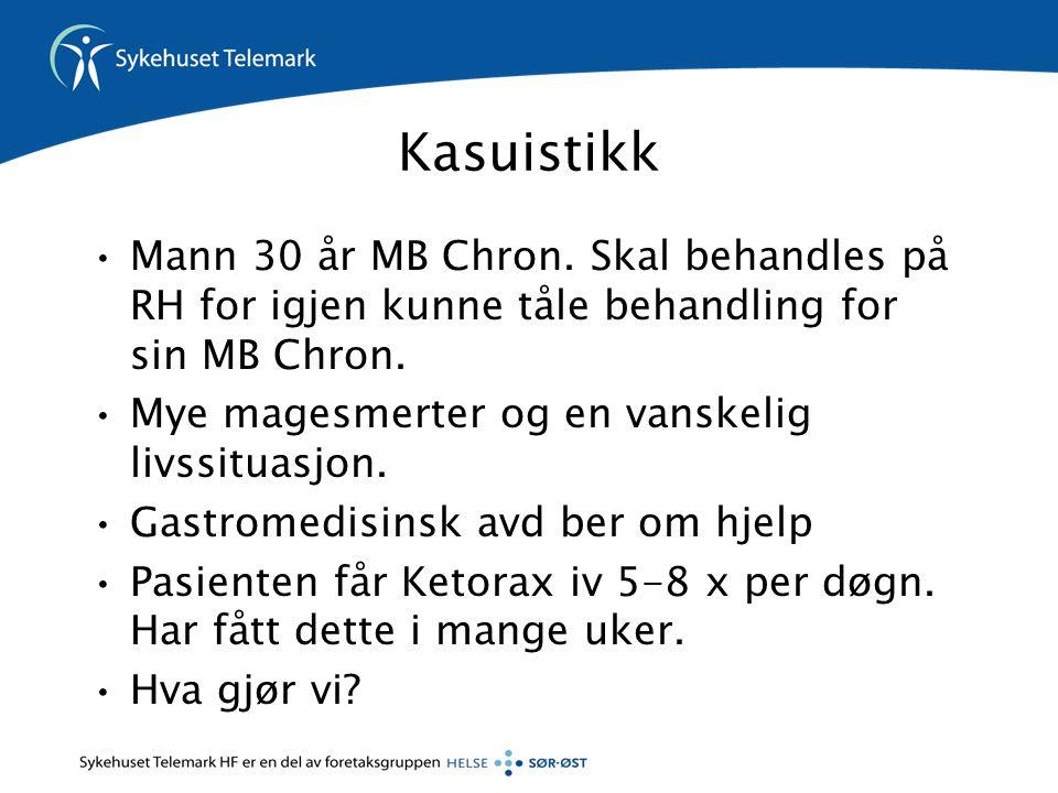 Kasuistikk •Mann 30 år MB Chron. Skal behandles på RH for igjen kunne tåle behandling for sin MB Chron. •Mye magesmerter og en vanskelig livssituasjon