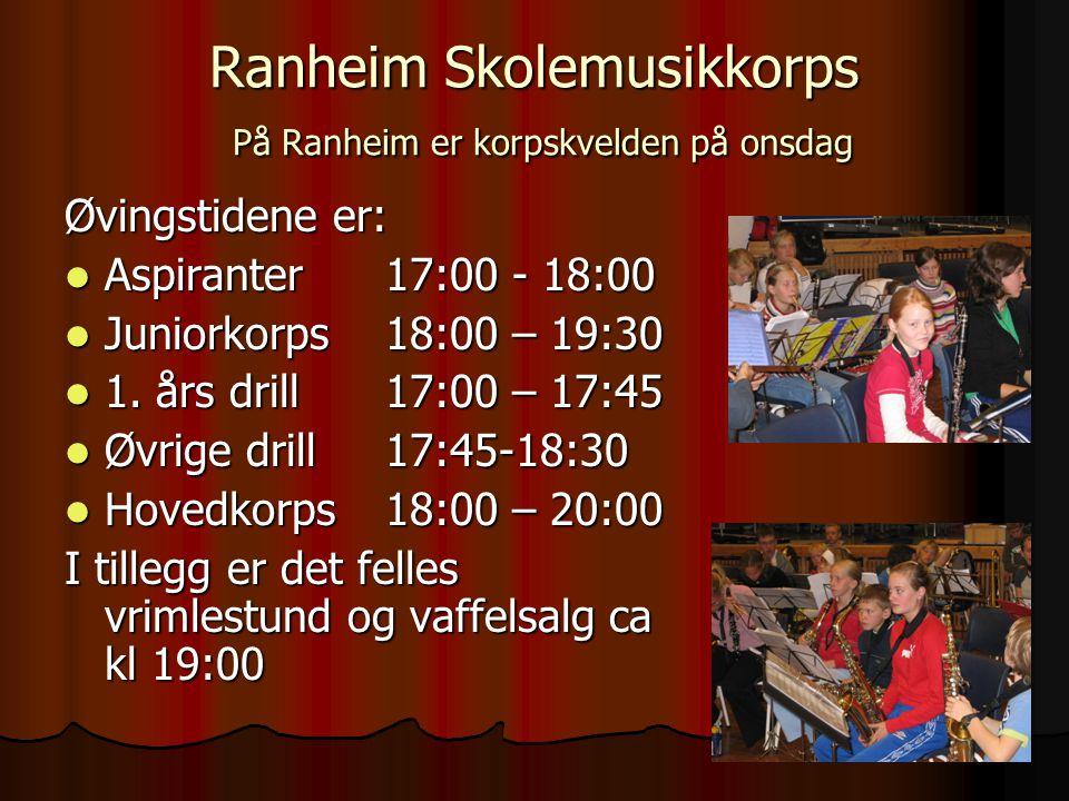 Ranheim Skolemusikkorps Faste spilleoppdrag  1.mai  En av konfirmasjonsdagene  17.mai  Førjulsmesse på skolen  Juleaften i kirken (Hovedkorps)