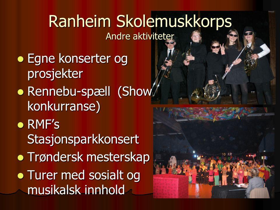 Ranheim skolemusikkorps Foreldremedvirkning  Aspirant-/drilltreff (februar)  17.mai  Førjulsmesse  Arbeid i diverse komiteer