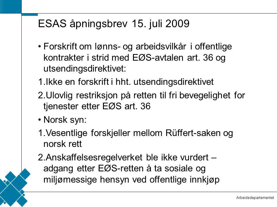 Arbeidsdepartementet  Tittelfelt   Innholdsfelt  ESAS åpningsbrev 15. juli 2009 •Forskrift om lønns- og arbeidsvilkår i offentlige kontrakter i st