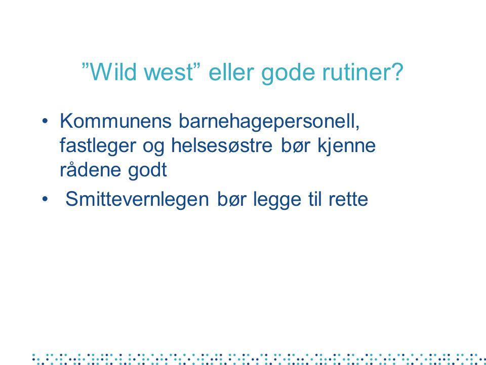 Wild west eller gode rutiner.