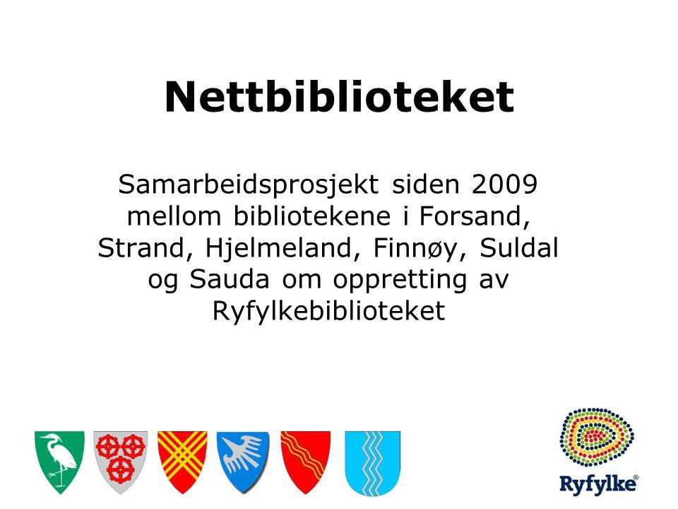Nettbiblioteket Samarbeidsprosjekt siden 2009 mellom bibliotekene i Forsand, Strand, Hjelmeland, Finnøy, Suldal og Sauda om oppretting av Ryfylkebibli