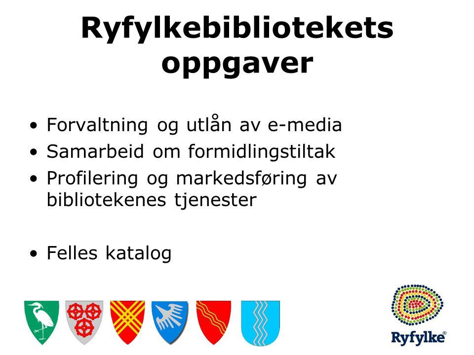 Ryfylkebibliotekets oppgaver •Forvaltning og utlån av e-media •Samarbeid om formidlingstiltak •Profilering og markedsføring av bibliotekenes tjenester