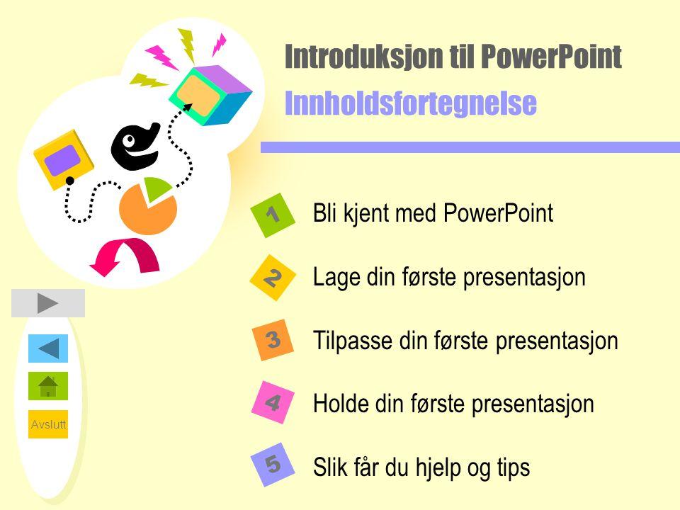 Avslutt Bli kjent med PowerPoint Side 1 av 9 Bli kjent med PowerPoint Grunnleggende om PowerPoint  Hver side i en presentasjon kalles et lysbilde.