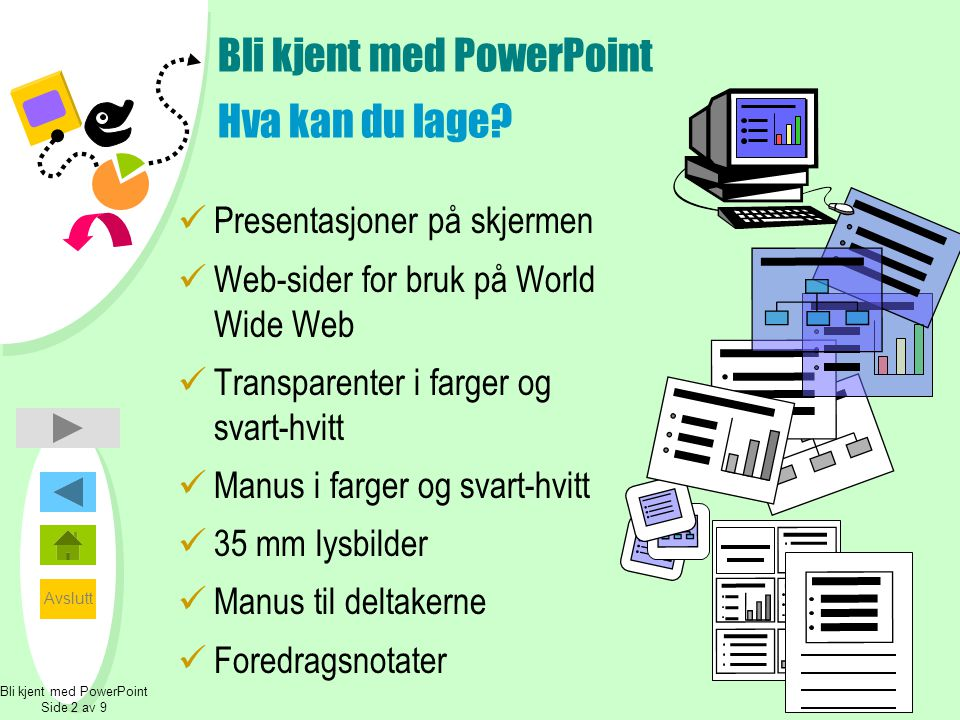 Avslutt Tilpasse din første presentasjon Legge til tegninger eller diagrammer  Bruk Autofigurer i PowerPoint for å lage diagrammer og tegninger.