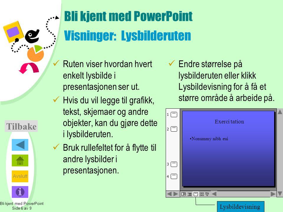 Avslutt Bli kjent med PowerPoint Visninger: Lysbilderuten  Ruten viser hvordan hvert enkelt lysbilde i presentasjonen ser ut.