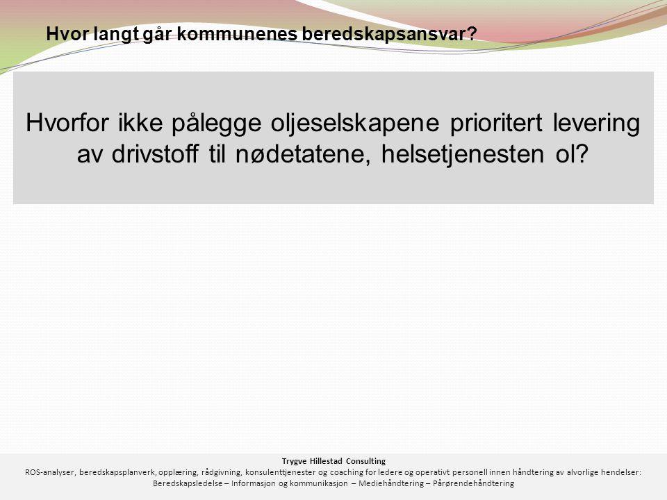 Helsedirektoratet: Ønsket tidl. i år oversikt over kommunenes lagerbeholdning for drivstoff til nødstrømsaggregater Trygve Hillestad Consulting ROS-an