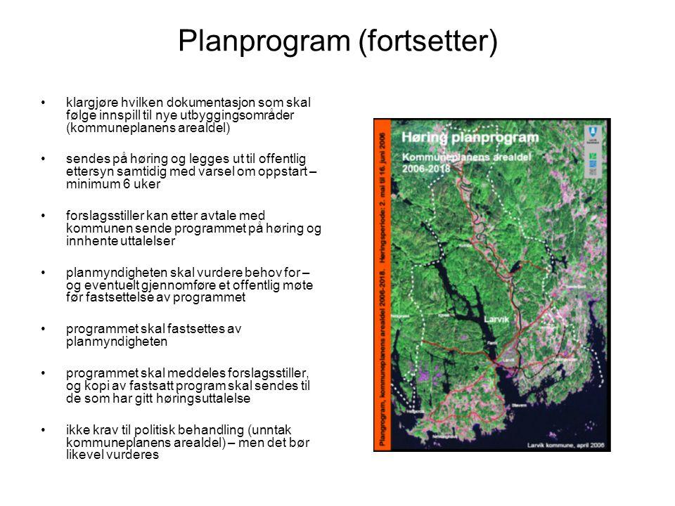 Planprogram (fortsetter) •klargjøre hvilken dokumentasjon som skal følge innspill til nye utbyggingsområder (kommuneplanens arealdel) • sendes på høri
