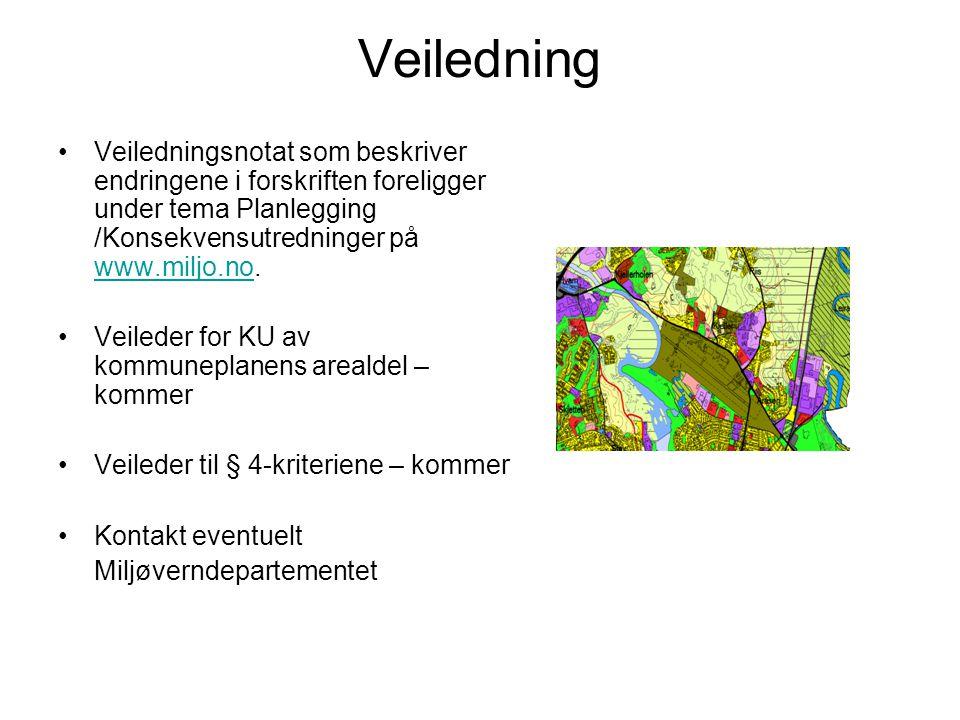 Veiledning •Veiledningsnotat som beskriver endringene i forskriften foreligger under tema Planlegging /Konsekvensutredninger på www.miljo.no. www.milj