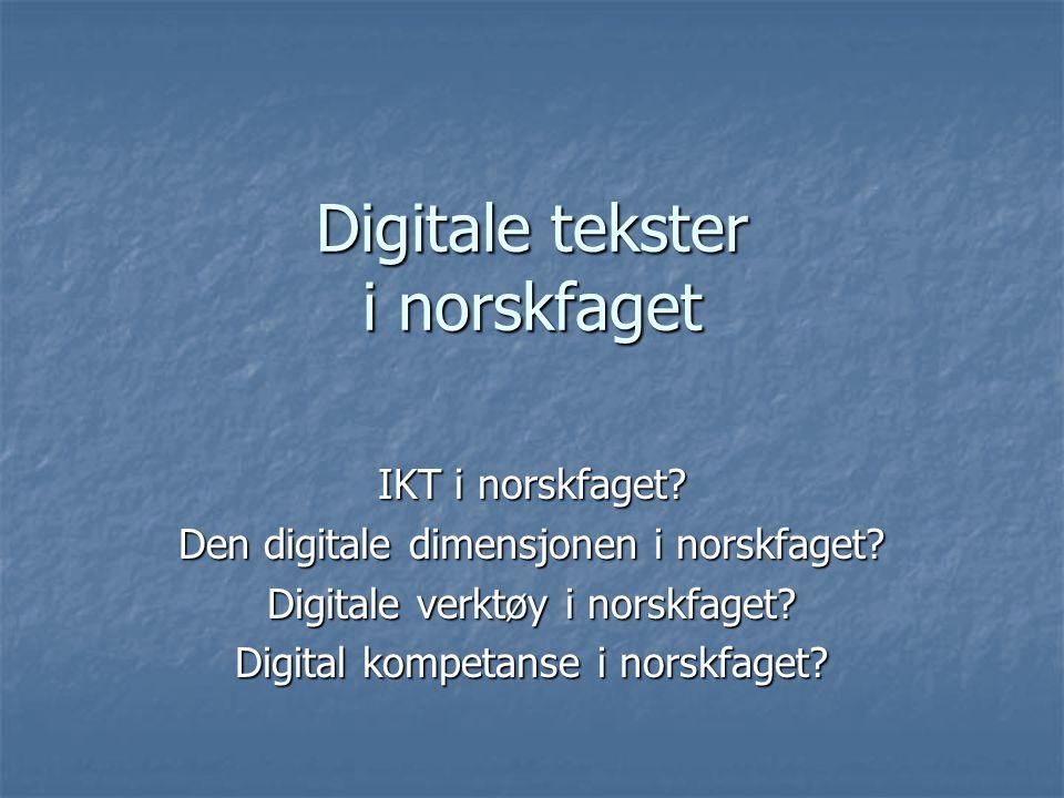 De digitale målene i norskplanen fins spredt under flere målområder…..