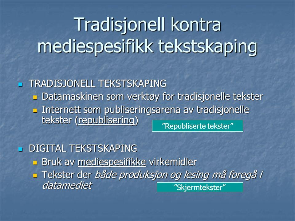 Digitale tekster i norskfaget IKT i norskfaget.Den digitale dimensjonen i norskfaget.