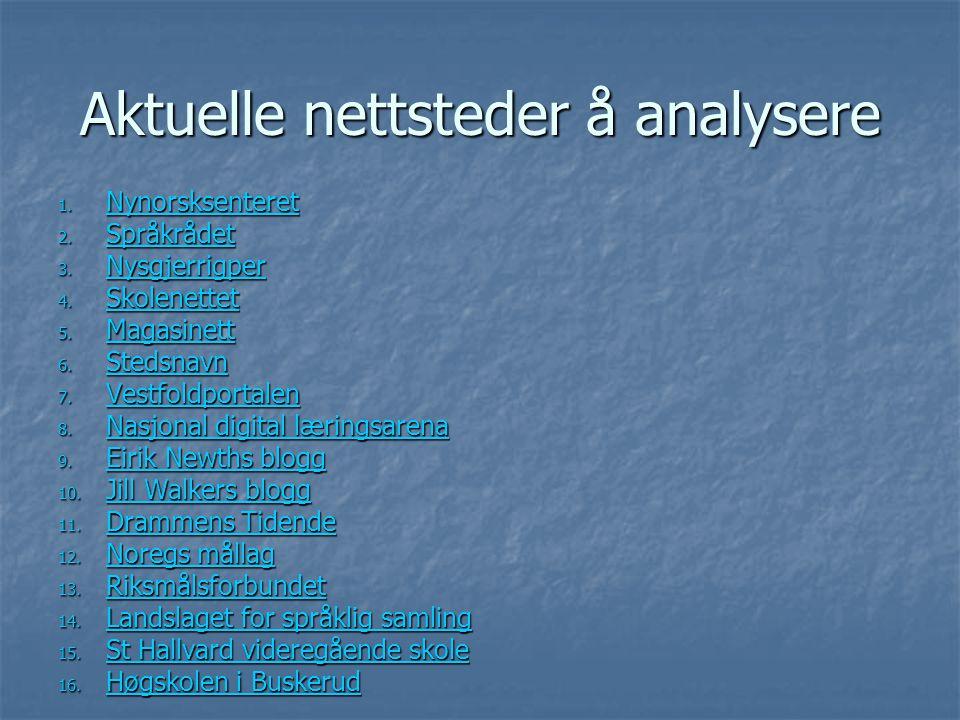 Aktuelle spørsmål å knytte til et nettsted (i en analyse):  Legges det opp til hypertekstuell lesing?  Hvor mange lenker går ut/innad?  Er det lett