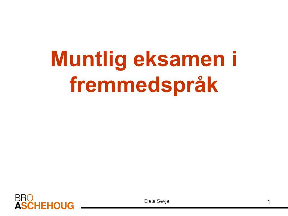 Grete Sevje 1 Muntlig eksamen i fremmedspråk