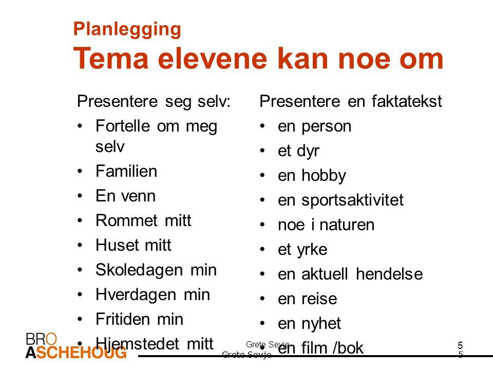 Grete Sevje 26 Eksempel på eksamensoppgave Muntlig produksjon – info til eleven Du/Dere skal presentere det emnet dere har forberedt.