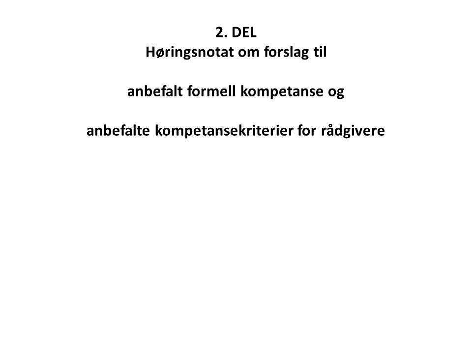 2. DEL Høringsnotat om forslag til anbefalt formell kompetanse og anbefalte kompetansekriterier for rådgivere