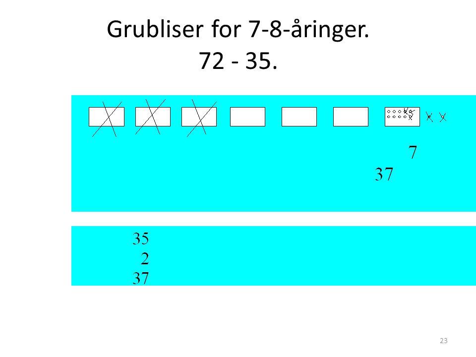 Grubliser for 7-8-åringer. 72 - 35. 23